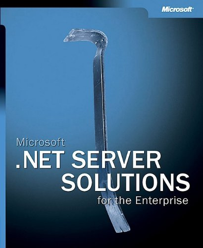 Microsoft® .NET Server Solutions for the Enterprise (Pro-One-Offs)