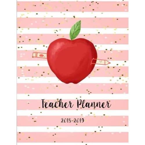 Teacher Planner 2018-2019: Teacher Planner, Lesson Planner ...