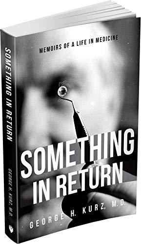 Something in Return: Memoirs of a Life in Medicine