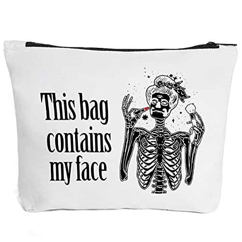 Funny Skeleton Makeup Bag Gift for Women Best Friends Sister | This Bag Contains My Face Makeup Zipper Pouch Bag Cosmetic Travel Accessories Bag Gifts halloween gifts