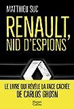 Renault, nid d'espions: Le livre qui révèle la face cachée de Carlos Ghosn