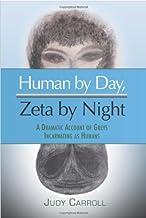 Human By Day, Zeta By Night