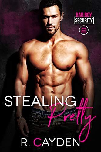 Stealing Pretty (Bad Boy Security Book 2) (English Edition)