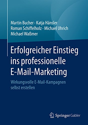 Erfolgreicher Einstieg ins professionelle E-Mail-Marketing: Wirkungsvolle...
