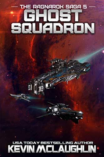 Ghost Squadron (The Ragnarok Saga Book 5)