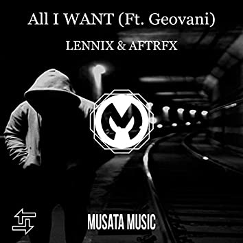 All I Want (Ft. Geovani)