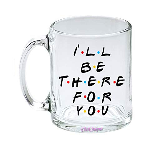 """Click Jaipur """"I Will Be There for You"""" Printed Designer Clear Glass Hot and Cold Coffee/Tea Mug Gift for Boy's, Girls, Couple, Birthday - Transparent Glass Mugs - 320 Ml."""