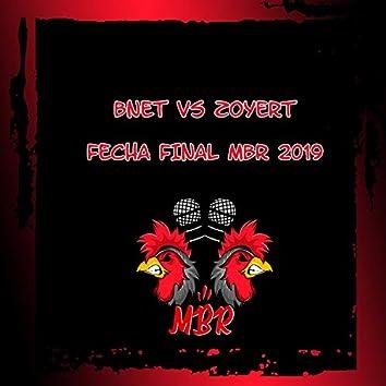 Bnet VS Zoyert Fecha Final Miraelbuenrap 2019