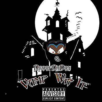 vamp wit it