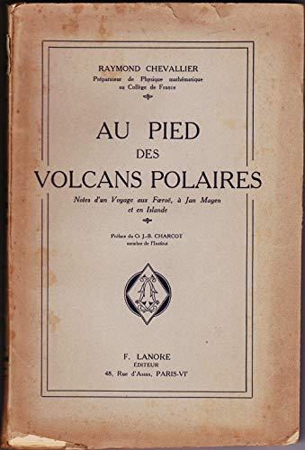 Au pied des volcans polaires. Notes d'un voyage aux Foeroë, à Jan Mayen et en Islande. Préface du commandant J.-B. Charcot. PDF Books