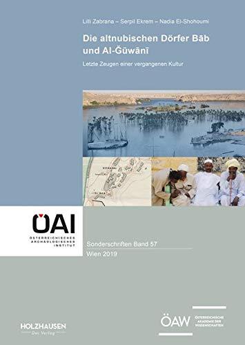 Die altnubischen Dörfer Bāb und Al-Ğūwānī. Letzte Zeugen einer vergangenen Kultur.: Band 57