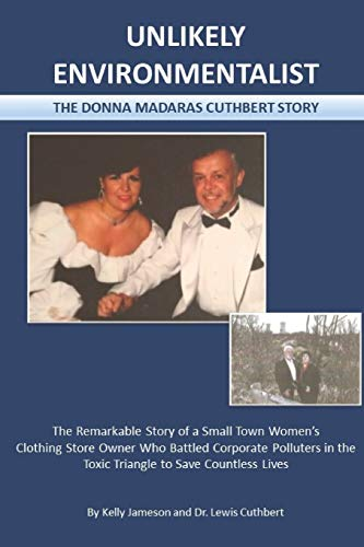 Compare Textbook Prices for Unlikely Environmentalist: The Donna Madaras Cuthbert Story  ISBN 9798667687795 by Jameson, Kelly,Cuthbert, Dr. Lewis