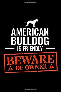 American Bulldog es amable, tenga cuidado con el propietario: American Bulldog Journal / Notebook Blank Lined Goled 6x9 100 Páginas