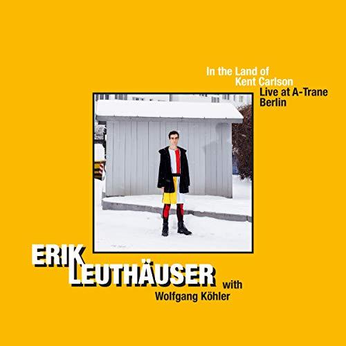 In the Land of Kent Carlson / Erik Leuthäuser