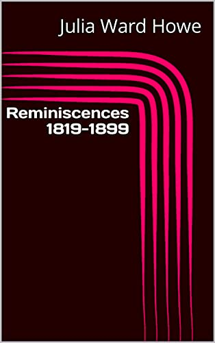 Reminiscences 1819-1899 (English Edition)