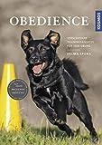 Obedience: Verschiedene Trainingsansätze für jede Übung - Helma Spona