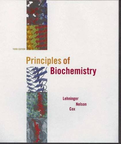 Lehninger Principles of Biochemistry, Third Edition