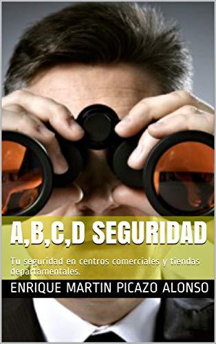 A,B,C,D SEGURIDAD: Tu seguridad en centros comerciales y tiendas departamentales.