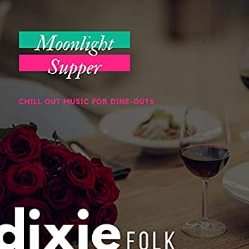 Moonlight Supper - Chill Out Music For Dine-Outs
