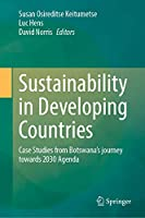 Sustainability in Developing Countries: Case Studies from Botswana's journey towards 2030 Agenda