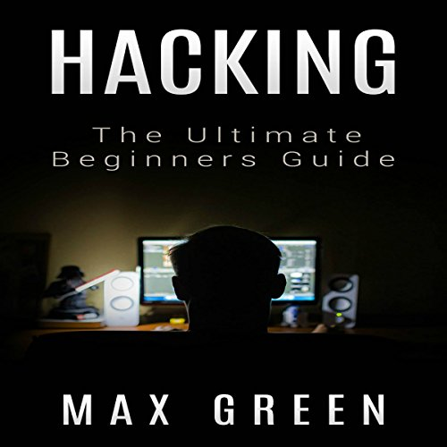 Hacking: The Ultimate Beginners Guide audiobook cover art