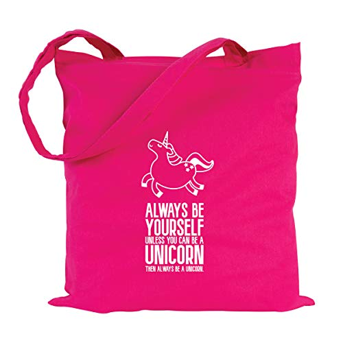 JUNIWORDS Jutebeutel, Wähle ein Motiv & Farbe, Always be yourself, unless you can be a unicorn, then always be a unicorn (Beutel: Pink, Text: Weiß)
