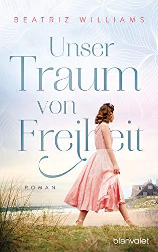 Unser Traum von Freiheit: Roman (Die East-Coast-Reihe 5)