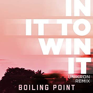 In It to Win It (Unikron Remix)