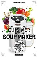 Cuisiner avec un soup maker de Noémie Strouk