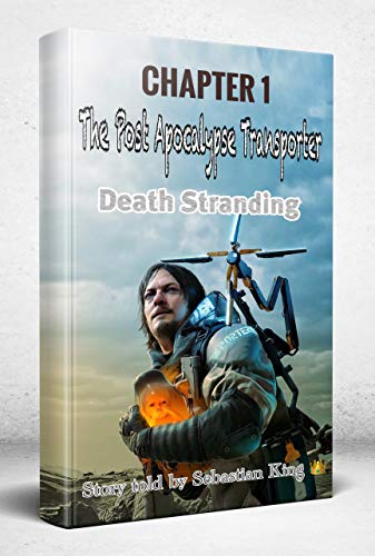 Death Stranding: Chapter 1. The Post Apocalypse Transporter (English Edition)