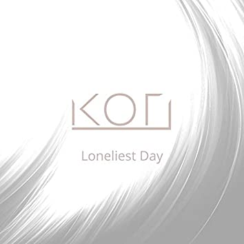 Loneliest Day