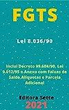 FGTS – Fundo de Garantia do Tempo de Serviço – Lei 8.036/90: Atualizada - 2021 (Portuguese Edition)