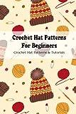 Crochet Hat Patterns For Beginners: Crochet Hat Patterns & Tutorials: Simple Crochet Hat Pattern