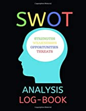 SWOT Analysis Log Book: Special Notebook for SWOT Analysis