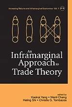 An Inframarginal Approach to Trade Theory (Increasing Returns and Inframarginal Economics)