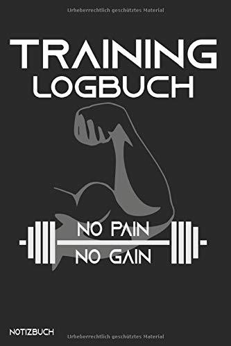 Training Logbuch - no pain no gain: Trainingsplan für das individuelle Workout. Sport Wochenplaner mit Übungen und Gewicht für Fitnessstudio / Gym. ... und Männer. Umfang: 107 Trainingseinheiten
