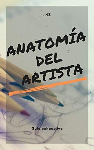 Anatomía del artista: Guia exhaustiva para el dibujo del cuerpo humano