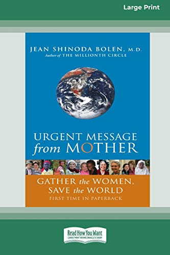 Urgent Message from Mother: Gather the Women, Save the World (16pt Large Print Edition)