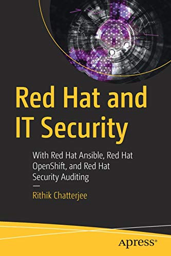 Red Hat and IT Security: With Red Hat Ansible, Red Hat OpenShift, and Red Hat Security Auditing Front Cover