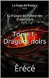 Tome I - Dragons noirs (La Trilogie de l'Ordre des dragonniers t. 1) (French Edition)