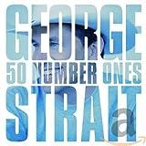 Songtexte von George Strait - 50 Number Ones