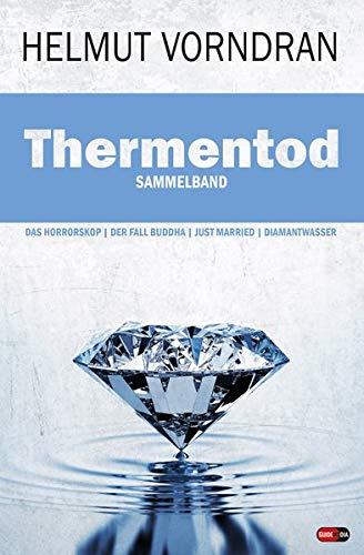 Thermentod: Sammelband: Das Horrorskop, Der Fall Buddha, Just Married, Diamantwasser