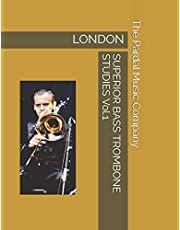 SUPERIOR BASS TROMBONE STUDIES Vol.1: LONDON