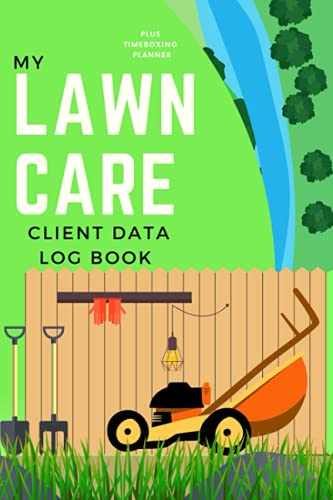 My Lawn Care Client Data Log Book: A Complete Lawn Care Business Planner |...