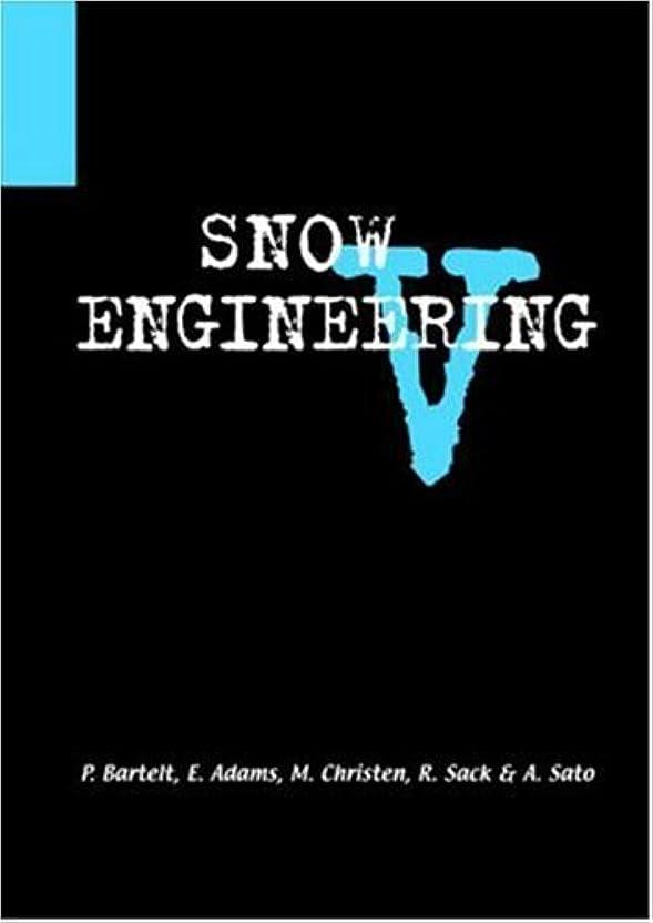 採用する接尾辞愛国的なSnow Engineering V: Proceedings of the Fifth International Conference on Snow Engineering (English Edition)