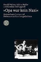 »Opa war kein Nazi«: Nationalsozialismus und Holocaust im Familiengedächtnis (Die Zeit des Nationalsozialismus) (German Ed...