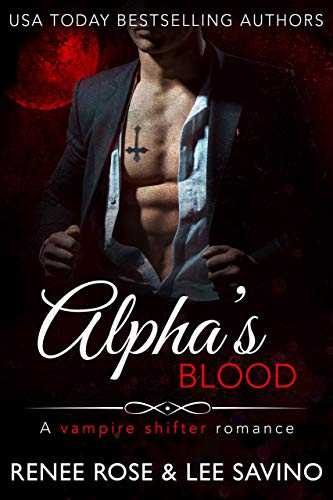 Alpha's Blood: A Vampire Shifter Romance (Midnight Doms) by [Renee Rose, Lee Savino]