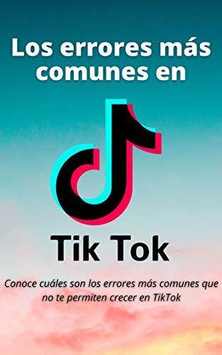 Los errores más comunes en TikTok (Spanish Edition)