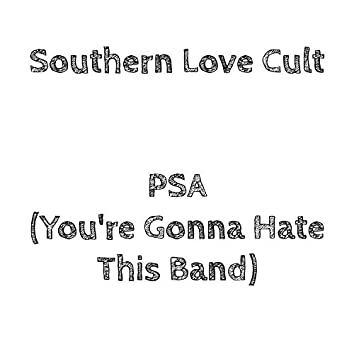 PSA (You're Gonna Hate Our Band)