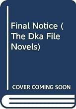Final Notice (The Dka File Novels)